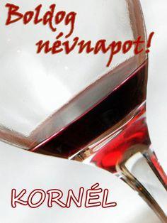 Boldog névnapot, Kornél! Alcoholic Drinks, Glass, Drinkware, Corning Glass, Liquor Drinks, Alcoholic Beverages, Liquor, Yuri, Tumbler