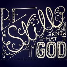 Be still and know that I am God / simple / elegant / God / encouragement / chalk idea Chalkboard Typography, Chalkboard Designs, Vintage Typography, Chalkboard Ideas, Typography Alphabet, Vintage Logos, Typography Quotes, Typography Design, Chalkboard Scripture