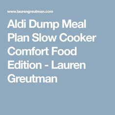 Aldi Dump Meal Plan Slow Cooker Comfort Food Edition - Lauren Greutman Quick Weeknight Meals, Make Ahead Meals, Dump Meals, Freezer Meals, Slow Cooker Recipes, Crockpot Recipes, Dump Recipes, Aldi Meal Plan, Bread Mix