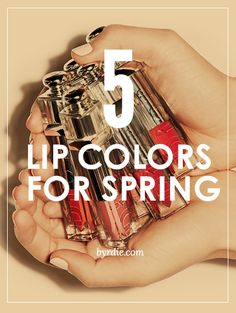 5 AWESOME Lip Colors for Spring