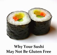 GlutenAway: Why Your Sushi May Not Be Gluten Free