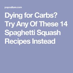 Dying for Carbs? Try Any Of These 14 Spaghetti Squash Recipes Instead