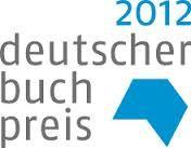Tutto sull'edizione 2012 del Deutscher Buchpreis!