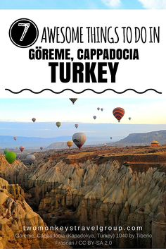 7 Awesome Things to do in Göreme, Cappadocia, Turkey  Göreme, is a historical town in Cappadocia, Turkey. Famous for its unique rock formations and daily hot air balloon flights during sunrise.     Göreme National Park is declared a UNESCO World Heritage Site due to it's natural unique landscape, rich history and culture that needs to be protected from damage and unsustainable development