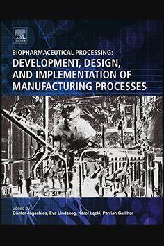 Biopharmaceutical Processing: Development, Design, and Implementation of Manufacturing Processes (English Edition) Buch Online Lesen | Format: Hörbuch - ePub - PDF - Buch. ISBN-13 : 1517565011906. EAN : 791931611492. Sprache : Slowakisch (sk-SK - Deutsch (de-DE). Dateigröße: 9103 KB. 4,4 Sterne Bei 126 Bewertungen. Übersetzt : Ayawa Weitz. Ebooks Online, Free Ebooks, Any Book, This Book, Got Books, What To Read, Book Photography, Free Reading, Marketing Digital