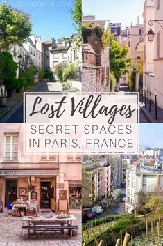 A complete guide to the lost and secret villages in Paris France that even the locals don't know about! Butte Aux Cailles, Butte Bergeyre and 6 more forgotten villages.