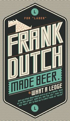 FRANK DUTCH beer - Louis Minnaar Creative Visual Design South African Design, Brewing, Dutch, Packaging, Graphic Design, Creative, Dutch Language, Brow Bar, Wrapping