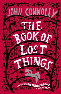 The Book of Lost Things by John Connelly   27 Seriously Underrated Books Every Book Lover Should Read