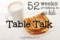 52 Weeks of Talking to Our Kids: Table Talk by Character Ink