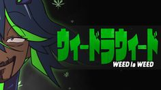 Weed la Weed (Snoop Dogg  Kill la Kill) https://youtu.be/Tbwx9mv9q34