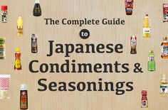 The Complete Guide To All Major Japanese Condiments & Seasonings