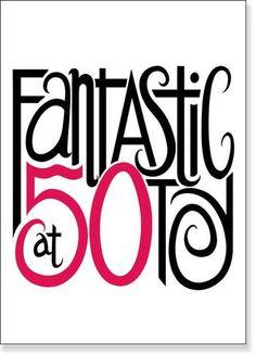 Fantastic at 50ty * original typography * Mariana Musa * www.floatinglemons.com