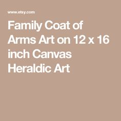 Family Coat of Arms Art on 12 x 16 inch Canvas  Heraldic Art