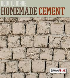 How To Make Homemade Survival Cement