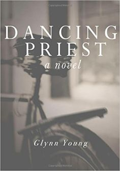 Buy Dancing Priest by Glynn Young and Read this Book on Kobo's Free Apps. Discover Kobo's Vast Collection of Ebooks and Audiobooks Today - Over 4 Million Titles! Great Books, New Books, Inspirational Books To Read, Nicholas Sparks, First Novel, Priest, Science And Technology, The Book, Fiction