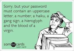 Coming up with an account password is like cracking the Da Vinci code.