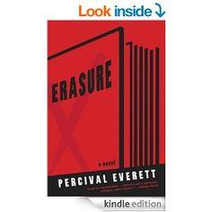 Erasure: A Novel by Percival Everett. Rec'd by Danny Westneat, Seattle-based columnist.