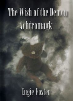 The Wish of the Demon Achtromagk: