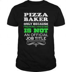 PIZZA BAKER-FREAKIN - #sweater #customized sweatshirts. I WANT THIS => https://www.sunfrog.com/LifeStyle/PIZZA-BAKER-FREAKIN-139683445-Black-Guys.html?60505