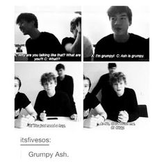 But guys imagine being the only person that can touch Ash when he's grumpy and he'd be mad with the guys but not you and he'd let you lay your head on his shoulder and play with his hair while sitting on his lap and edusighbjgrnfveihknejd bYE
