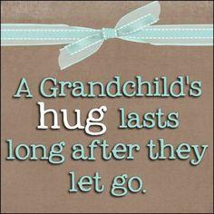 Grandchildren hugs :)