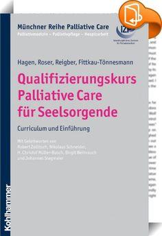 """Qualifizierungskurs Palliative Care für Seelsorgende    :  Das Curriculum für den Qualifizierungskurs """"Palliative Care für Seelsorgende"""", erwachsen aus der Praxis eines ökumenisch geleiteten Kurses und geprägt durch einen spezifischen, überkonfessionellen Zugang zum Begriff Spiritualität, bietet eine Übersicht über Lernziele und inhaltliche Schwerpunkte des Kurses. Themen sind u. a. Grundlagen von Palliative Care und spiritueller Begleitung, Differenzierung der Kompetenzbereiche, das Z..."""