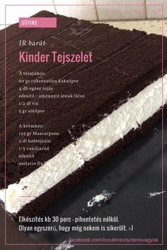 Kinder Tejszelet Helathy Food, Cookie Recipes, Dessert Recipes, Yummy Food, Tasty, Dessert Drinks, Diy Food, Relleno, No Cook Meals