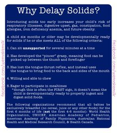 Why delay solids? Here is why... http://kellymom.com/nutrition/starting-solids/delay-solids/
