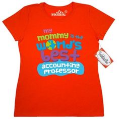 Inktastic My Mommy Is The Worlds Best Accounting Professor Women's T-Shirt Child's Kids Baby Gift Professor's Daughter Childs Like Cute Occupation Apparel Clothing Tees Adult Hws, Size: Large, Orange