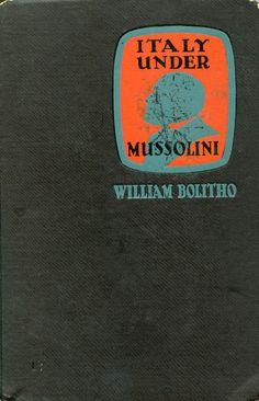 Italy Under Mussolini - William Bolitho, 1926