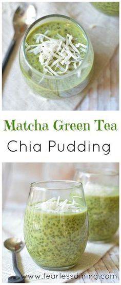 Matcha Green Tea Chia Pudding ~ This dairy-free matcha green tea chia pudding with coconut makes a wonderful breakfast or snack! ~ from fearlessdining.com: http://fearlessdining.com2015/05/18/matcha-green-tea-chia-pudding/?utm_content=bufferd7d0f&utm_medium=social&utm_source=pinterest.com&utm_campaign=buffer
