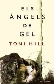 Hill, Toni. Els Àngels de gel. Barcelona : Rosa dels Vents, 2016. Peter May, I Love Books, My Books, Book Challenge, Black Books, Lectures, Fiction Books, Book Lists, Book Lovers