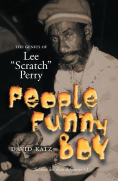 People Funny Boy - The Genius Of Lee 'Scratch' Perry - David Katz - Google Books