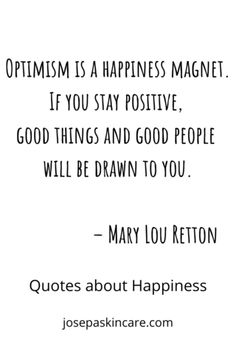 Optimism is a happiness magnet. If you stay positive, good things and good people will be drawn to you. Up Quotes, Happy Quotes, Success Quotes, Quotes To Live By, Love Quotes, Motivational Quotes, Staying Positive, Positive Vibes, Positive Quotes