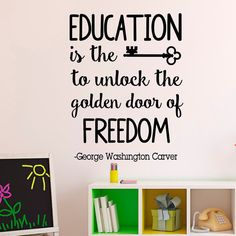 Wall Decal Quote Education Is The Key To Unlock The Golden Door Of Freedom George Washington Carver Education Quotes Classroom Decor Approximate