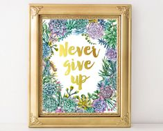 Never give up, inspirational quote, motivational, succulents, printable, wall art, decor, typography poster, don't give up, never quit, 8x10 by AdornMyWall on Etsy