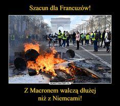 Szacun dla Francuzów! Z Macronem walczą dłużej niż z Niemcami! – Demotywatory.pl Best Memes, Sentences, Polish, Humor, Funny, Movie Posters, Frases, Vitreous Enamel, Humour