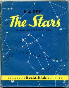 """""""the stars"""" by h.a. rey (author of the curious george books). this is how i learned about astronomy."""