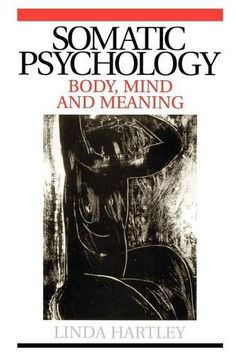 eBook Collection Somatic Psychology, Body, Mind and Meaning by Hartley, Linda Paperback, Author : Linda Hartley Books To Buy, I Love Books, Good Books, Books To Read, Reading Lists, Book Lists, Psychological Theories, Psychology Books, Applied Psychology