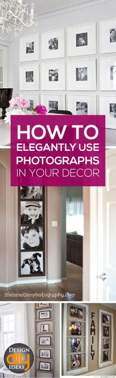 They say a photo is worth 1000 words, but is your house screaming with family pictures? Learn how to elegantly use photographs in your decor! - Diy for Home Decor