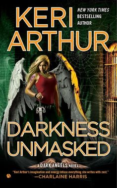 #CoverReveal Darkness Unmasked (Dark Angels #5)  by Keri Arthur. Expected publication: June 4th 2013 by Signet Select