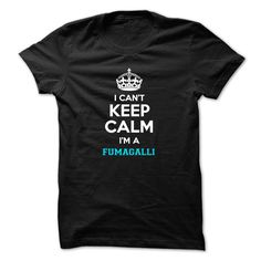 (Tshirt Nice T-Shirt) I cant keep calm Im a FUMAGALLI Shirts 2016 Hoodies, Tee Shirts