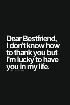 Dear Bestfriend Pictures, Photos, and Images for Facebook, Tumblr, Pinterest, and Twitter