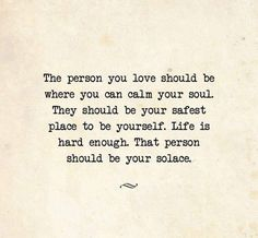 Soulmate Quotes: The person you love should be where you can calm your soul. - Hall Of Quotes Now Quotes, Great Quotes, Quotes To Live By, Life Quotes, Inspirational Quotes, Doubt Quotes, Soulmate Love Quotes, This Is Us Quotes, The Words