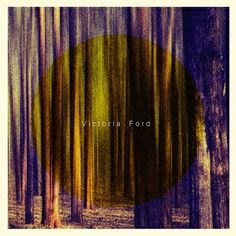 Victoria Ford - Victoria EP (@ http://victoriaford.bandcamp.com/) - Selfreleased, 2013