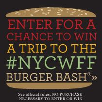 Enter for a chance to win a trip to the #NYCWFF Burger Bash