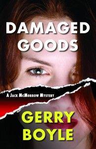 Damaged Goods  Gerry Boyle  www.mainecrimewriters.com