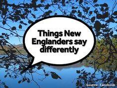 We asked our viewers how our New England lingo is different from other areas of the country. The responses were wicked good!