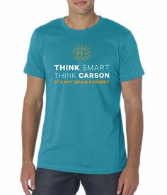 """Think Smart, Think Carson"" T-shirt"