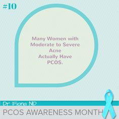 Day #10 of PCOS Awareness Month.   Many women with mild to moderate acne actually have PCOS.